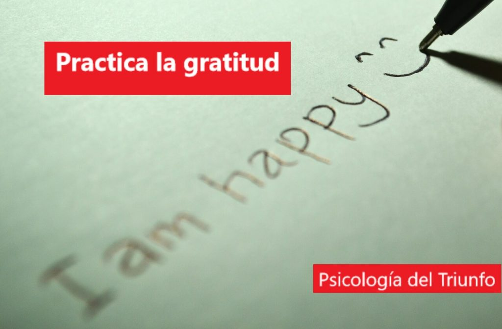 Como ser feliz: practicar la gratitud para ser feliz, como ser feliz consiste en dar las gracias a los demás para llenarte de felicidad y estar bien contigo mismo