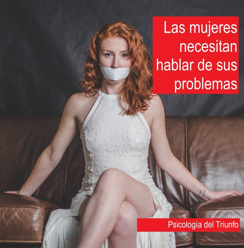 Las mujeres necesitan hablar de sus problemas