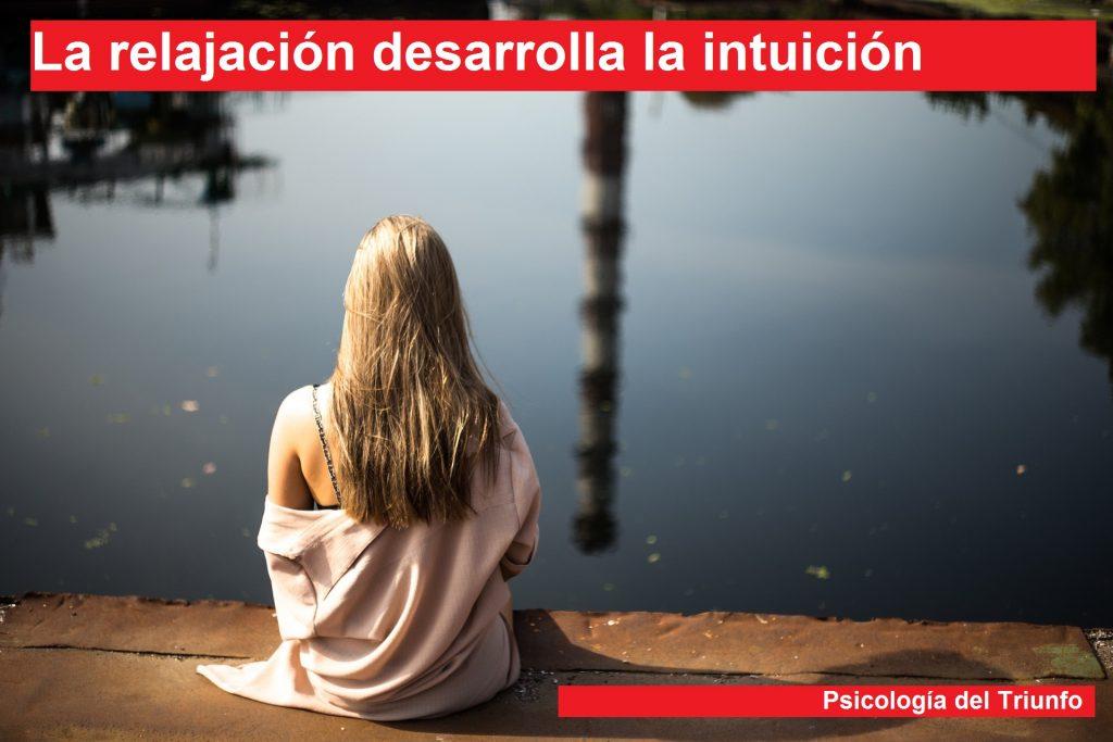La relajación guiada ayuda a desarrollar la intuición