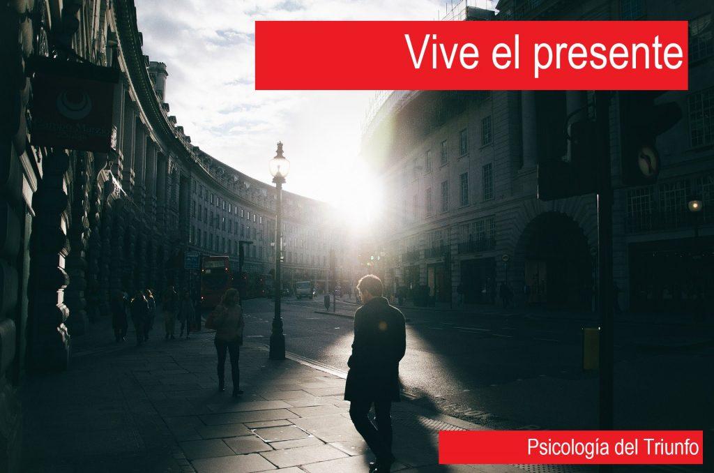 Aprender a vivir: 5 claves para vivir. Vive el presente.